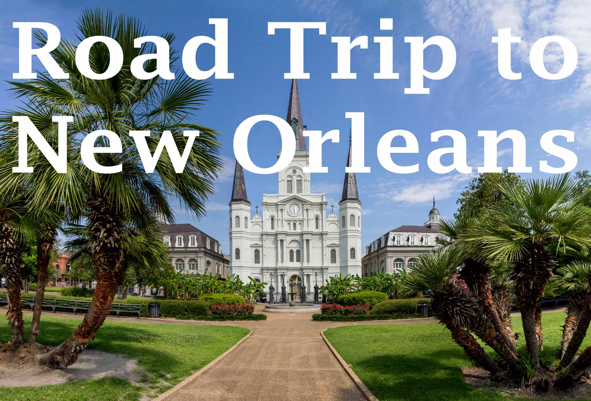 Our Road Trip To New Orleans From Boston Horrible And Exciting - New orleans vacations